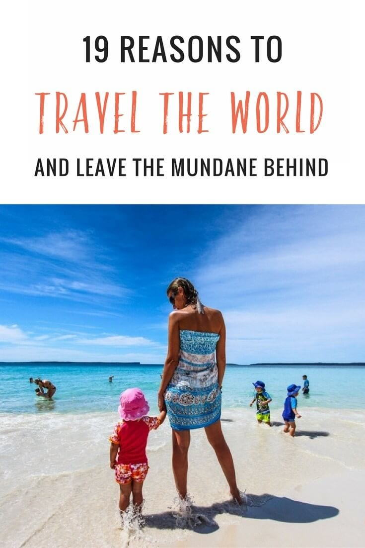 Tired of the work mundane? Here are 19 reasons to travel the world and leave it all behind. Happy Pinning and traveling