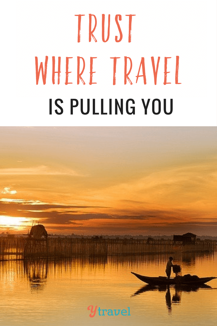 trust where travel is pulling you