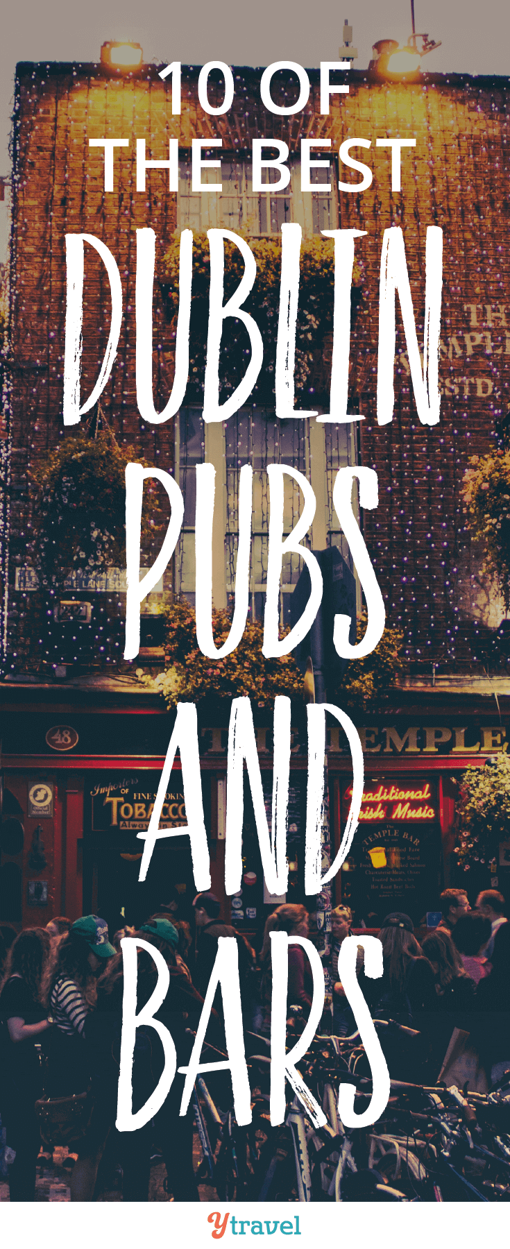 Planning a trip to Dublin soon? Be sure not to miss 10 of the best Dublin bars and pubs.