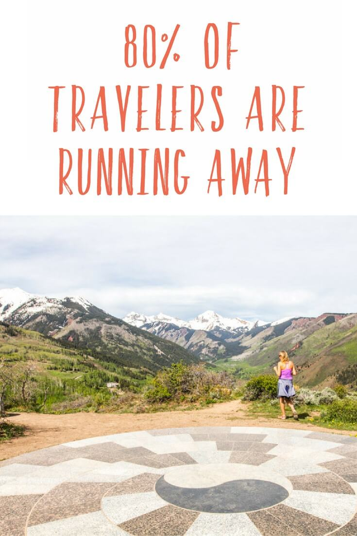 80 % of travelers are running away from something. Why is this a problem? Is a new slate a great opportunity ti heal? I say they are running to life. Share your thoughts on the blog