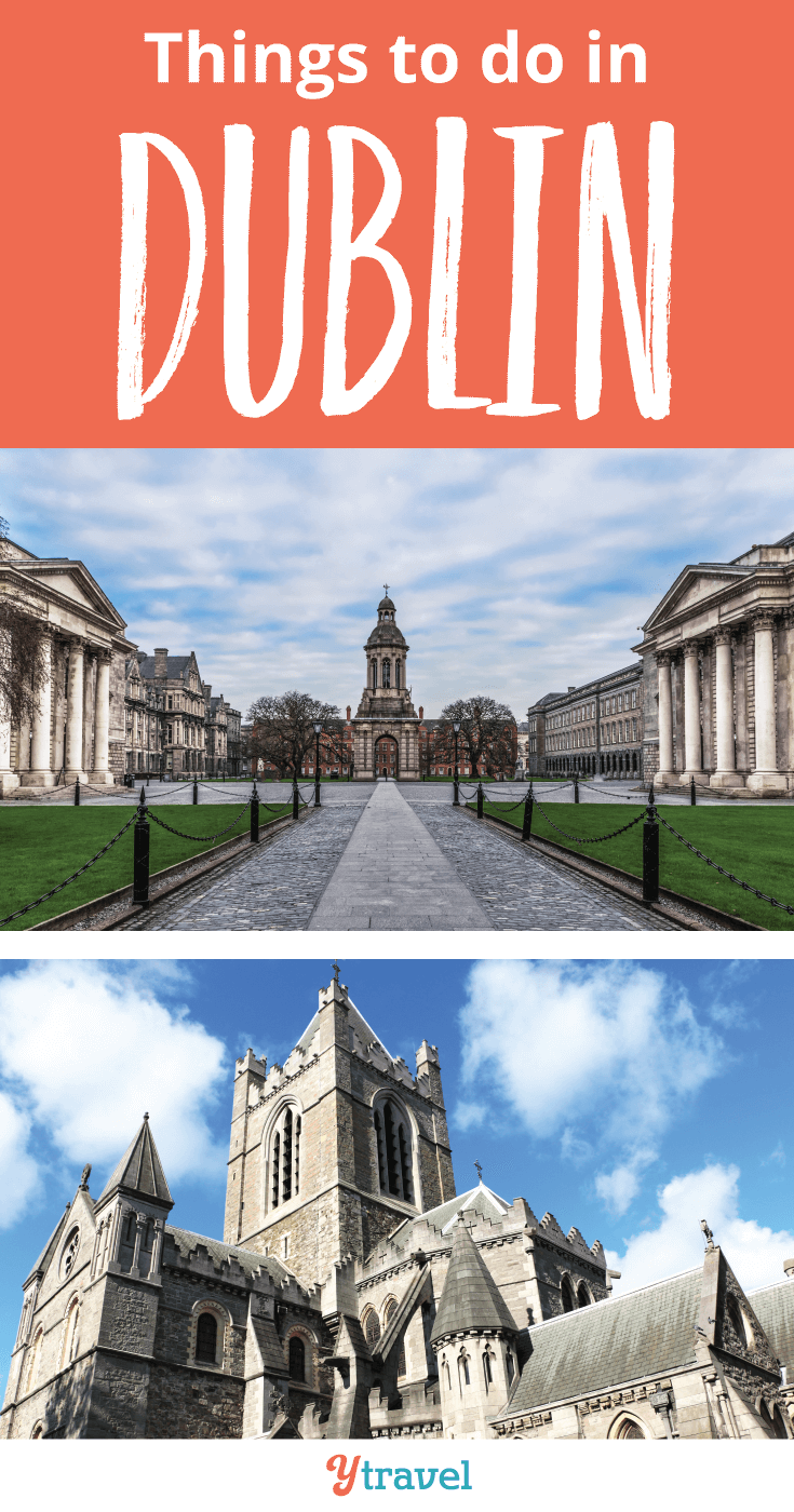 Things to do in Dublin, Ireland.