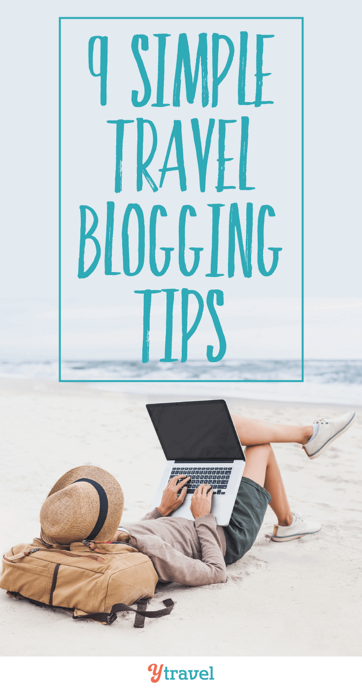 Thinking of starting a travel blog? Read these 9 simple travel blogging tips before you do!