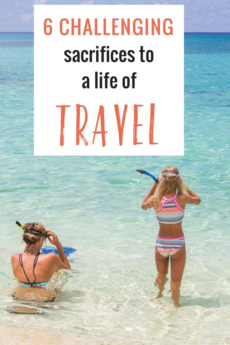 Want to live a life of travel? Be sure to understand these six sacrifices that come with long term travel. Accept them and make a plan for them so you can survive a nomadic travel. Happy pinning #lifeoftravel #travellife #nomad