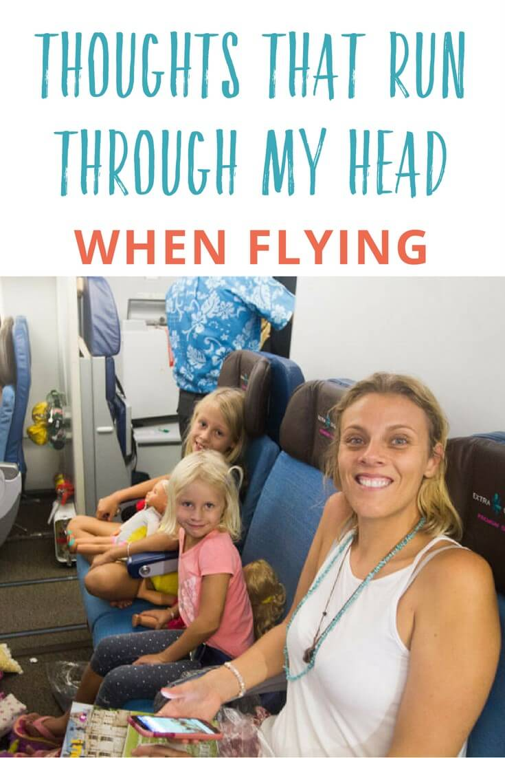 Do you suffer from flying anxiety? Here are some of the thoughts that run through my head when flying. What are yours?