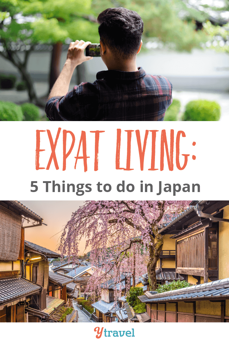 Are you an expat living in Japan? Check out this list of 5 things to do in Japan.