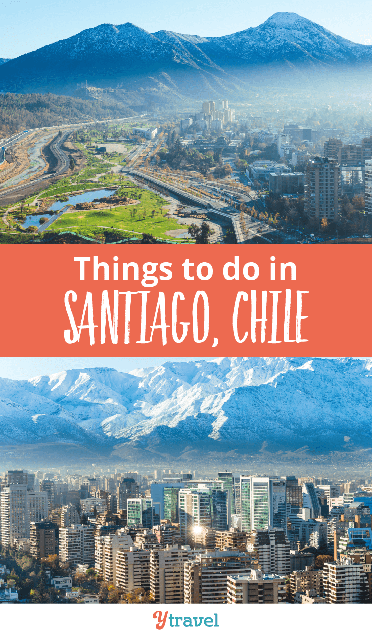 Things to do in Santiago Chile.