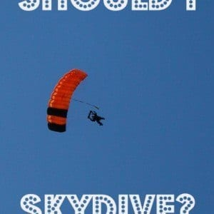 Should I skydive