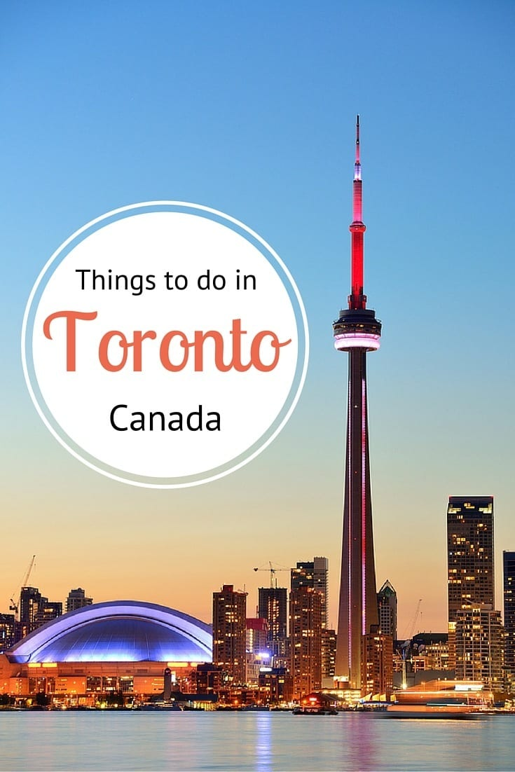 Things to do in Toronto, Canada - where to eat, sleep, drink, shop, explore and so much more!