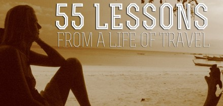 55 Lessons Learned from a Life of Travel