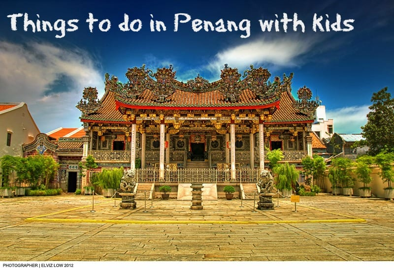 What To Do In Penang With Kids