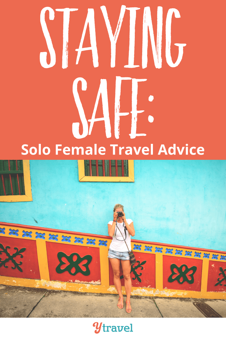Solo Female Travel Advice on staying safe.