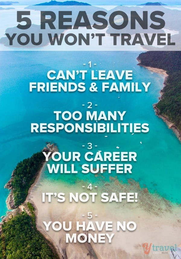 5 Biggest Reasons Why You Won't Travel