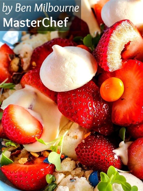 """Recipe: MasterChef Ben Milbourne's """"Eaton Mess"""" Dessert Recipe"""