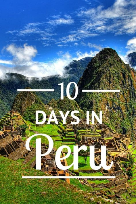 Things to do in Peru itinerary 10 days