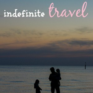 What I LOVE about indefinite nomadic travel