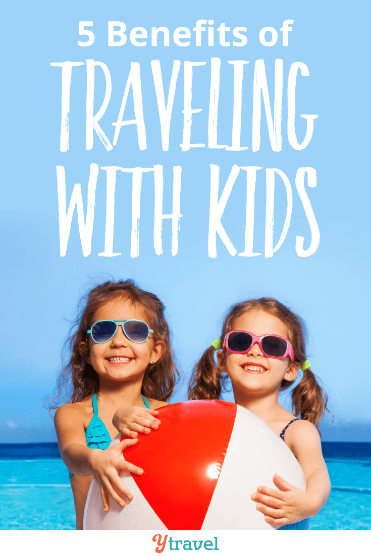 5 Reasons Why Traveling with Kids Creates a Better Experience