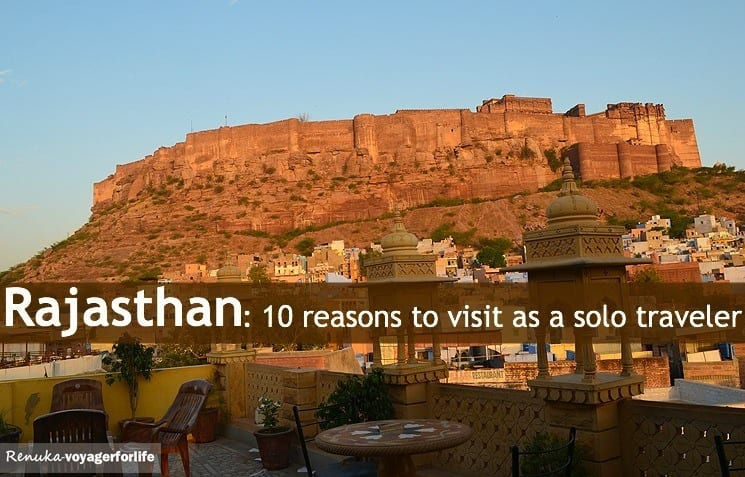 Rajasthan - Top 10 reasons to visit, even if you're a solo female traveler