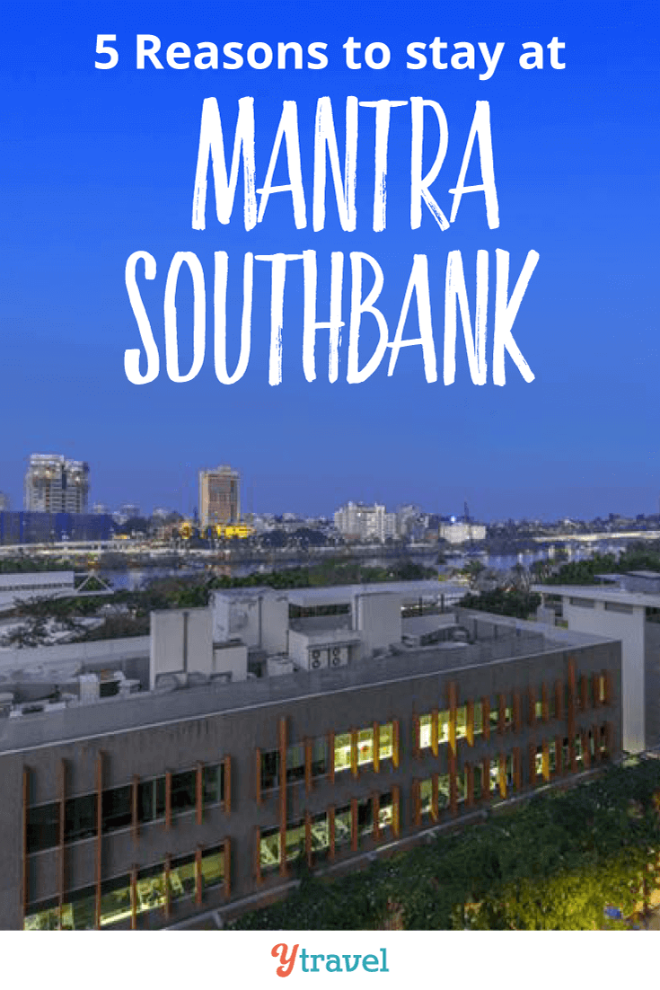 5 reasons to stay at the Mantra Southbank.