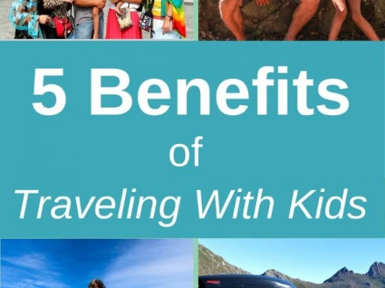 5 Reasons Why Traveling with Kids Creates a Better Traveling Experience