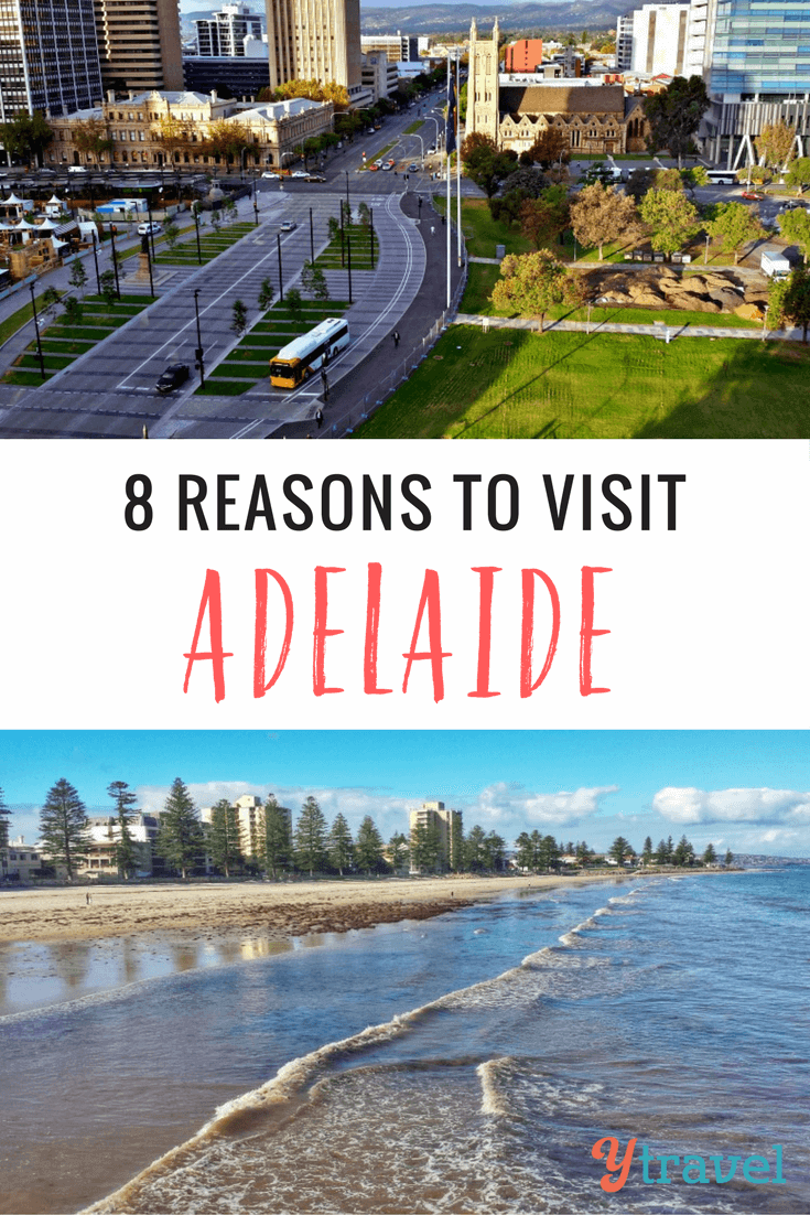 8 Reasons To Visit Adelaide On A City Getaway
