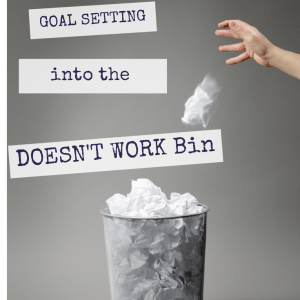Goal setting doesn't work