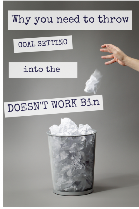 Goal setting doesn't work