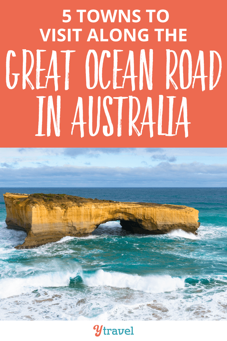 5 Towns to Visit Along the Great Ocean Road in Australia.