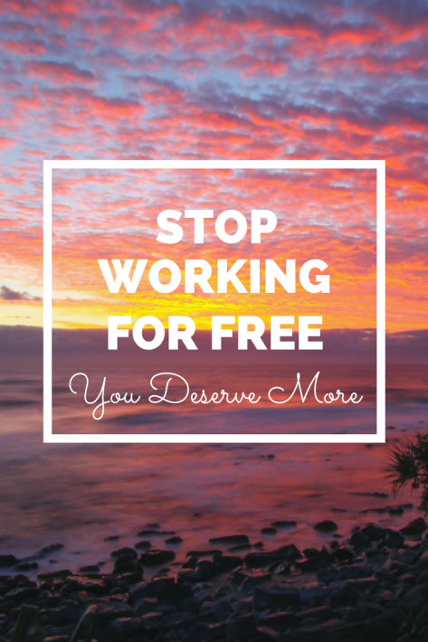 Stop working for free