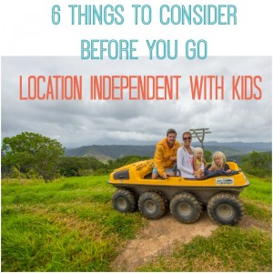 Location independent with kids