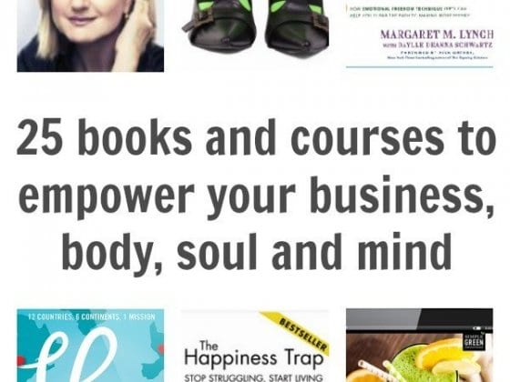 25 Books and Courses for your Business, Mind, Body and Soul