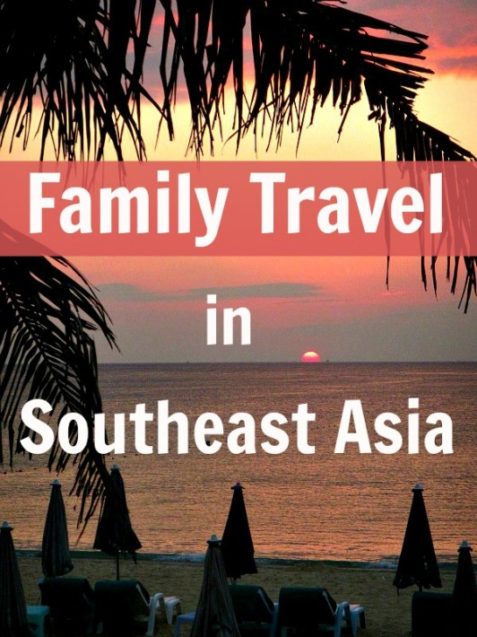 Top 4 Family Travel Destinations in Southeast Asia