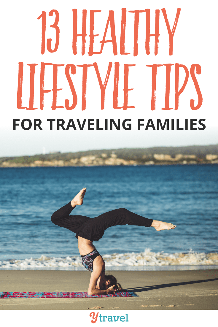 Want to keep your family healthy while on the road? Read these 13 healthy lifestyle tips for traveling families.