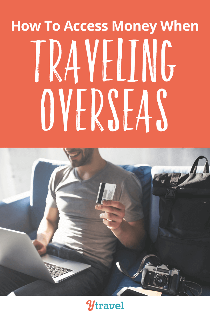 How to Access Money When Traveling Overseas
