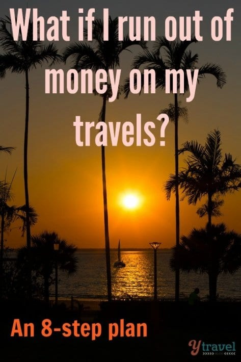 run out of money on your travels