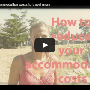 Travel Video - How to reduce your accommodation costs