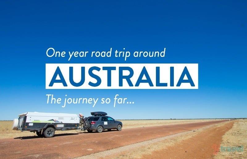 One year road trip around Australia - the journey so far!