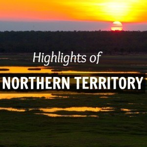 Highlights of the Northern Territory in Australia