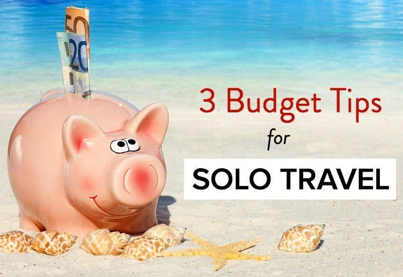 Insider tips - 3 Budget Travel Tips for Solo Travelers