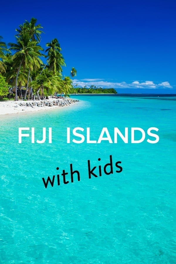 5 Tips To Enjoy The Fiji Islands For Families