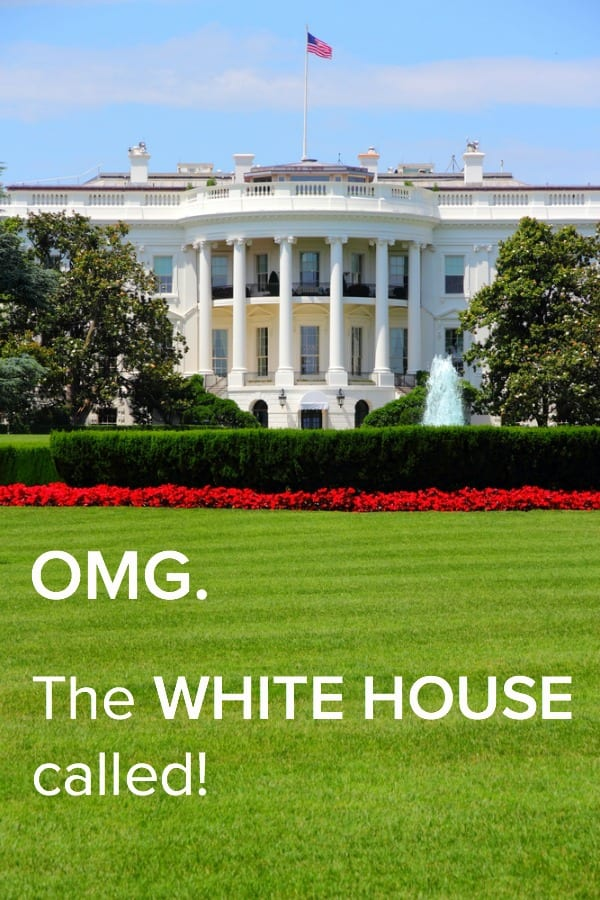 YIPPEE...we're going to the White House
