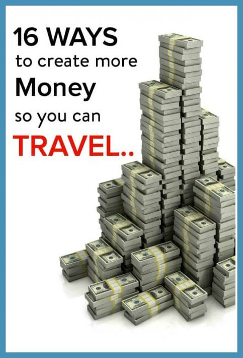 16 ways to create more money in your life so you can TRAVEL more!
