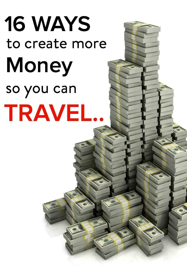 16 ways to create more money for TRAVEL.