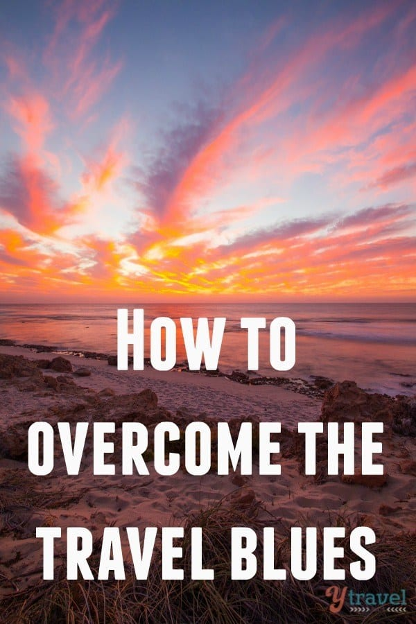 how to overcome the travel blues