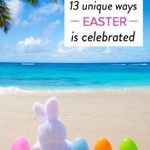 13 unique ways Easter is celebrated around the world