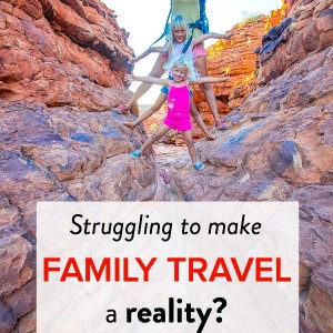 How to make family travel a reality