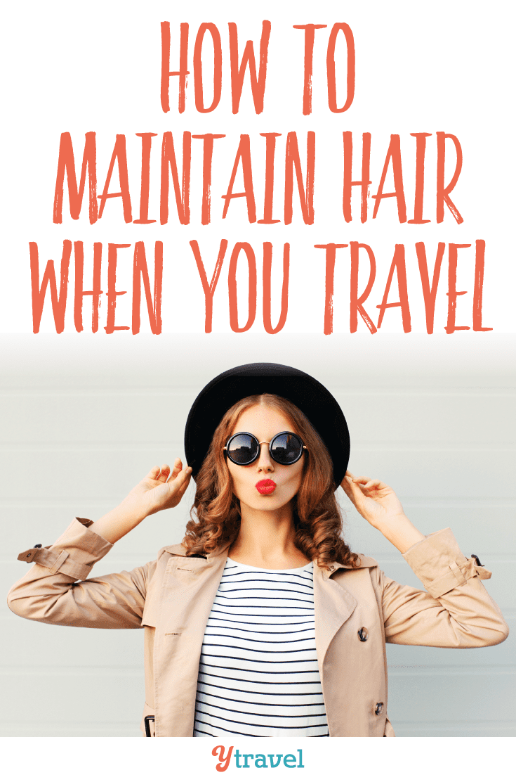 How to maintain hair when you travel (+16 hair care tips)