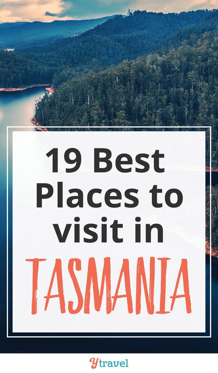 Take your time exploring Australia's smallest state. Here are 19 best places to visit in Tasmania.