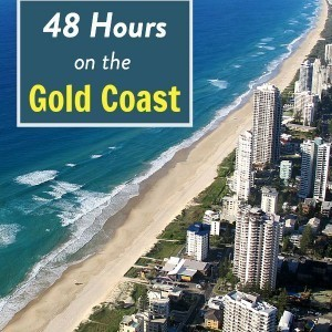 48 hours on the Gold Coast, Queensland, Australia