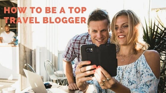 How to be a top travel blogger