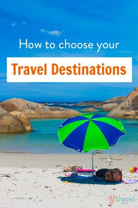How to choose your travel destinations. Tips on flights, accommodation, rental cars, length of stay, seasons, and much more